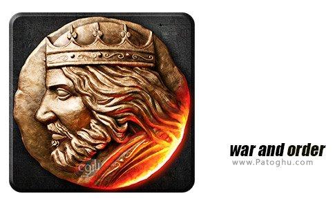 بازی جنگ و فرمان برای اندروید War and Order