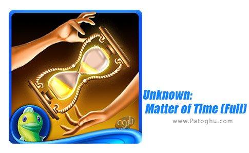 دانلود بازی Unknown Matter of Time (Full) برای اندروید