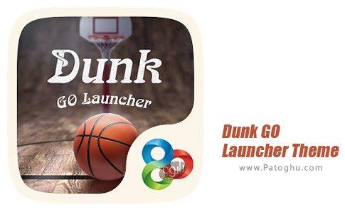 دانلود نرم افزار Dunk GO Launcher Theme برای اندروید